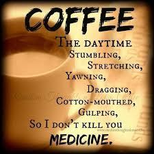 Friday Coffee Meme - daytime medicine vcoffee