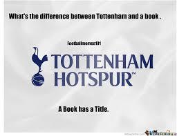 Funny Tottenham Memes - tottenham got trolled by mexlove10 meme center