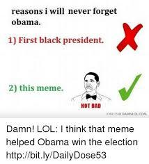 Not Bad Meme Obama - 25 best memes about obama wins obama wins memes