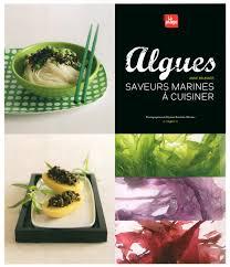 a cuisiner amazon fr algues saveurs marines a cuisi brunner livres