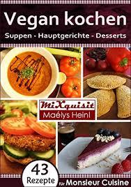 silvercrest cuisine vegan kochen suppen hauptgerichte desserts rezepte für die