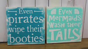 even mermaids wash their tails sign even pirates wipe their