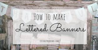 how to make lettered banners cottage in the oaks