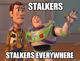Stalker Meme - image result for stalker meme quotes pinterest stalker quotes