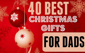 great gifts for dad christmas part 34 gifts for parents