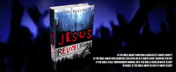 jesus revolution grace revolution 2017 edition dr billy ng