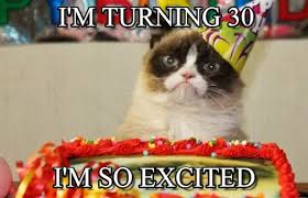 Turning 30 Meme - grumpy30 i m turning 30 on memegen