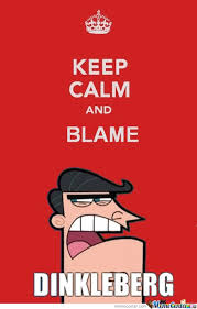 Make Keep Calm Memes - keep calm and blame dinleberg by serkan meme center
