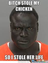 Funny Memes Black People - black people and their chicken by 14zelliott meme center