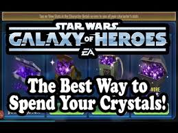 wars galaxy of heroes the best way to spend your crystals