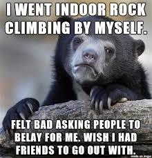 Rock Climbing Memes - it s a climb meme on imgur