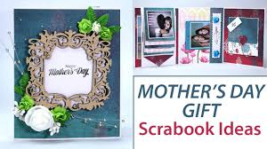 diy mother u0027s day gifts scrapbook ideas diy photo album brag
