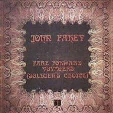 John Fahey Transfiguration Of Blind Joe Death Fare Forward Voyagers Soldier U0027s Choice Wikipedia