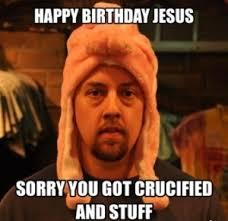 Happy Birthday Jesus Meme - happy birthday jesus christ meme 2happybirthday