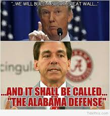 Funny College Football Memes - we will build a great wall roll tide alabama and walls