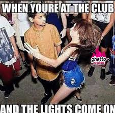 Club Meme - when the lights come on ghetto red hot