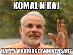 Happy Marriage Meme - komal n raj happy marriage anniversary narendra modi meme generator