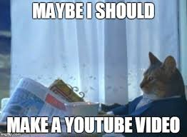 How To Make A Video Meme - i should buy a boat cat meme imgflip