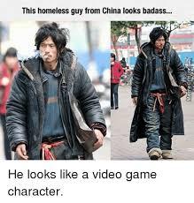 Badass Guy Meme - this homeless guy from china looks badass he looks like a video