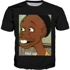Hold Up Meme - up meme shirt