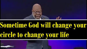 sermons on thanksgiving to god sometime god will change your circle to change your life t d