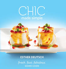 chic made simple fresh fast fabulous kosher cuisine esther