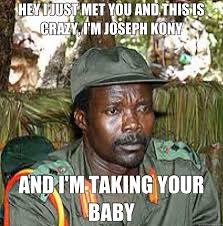 Kony Meme - funny for joseph kony funny www funnyton com