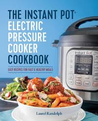 the instant pot electric pressure cooker cookbook buy the