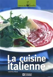 livre cuisine italienne livre la cuisine italienne les éditions de l homme