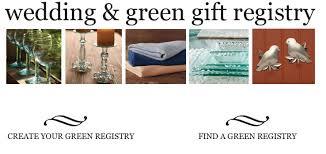 my gift registry green gift registry green wedding registry eco friendly gift