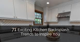 kitchen backsplashes 71 exciting kitchen backsplash trends to inspire you home