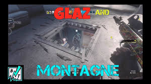 the glaz u0026 montagne combo rainbow six siege youtube