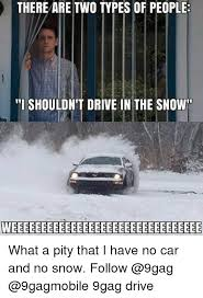 Driving In Snow Meme - 25 best memes about no snow no snow memes
