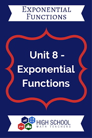 unit 8 exponential functions high math teachers