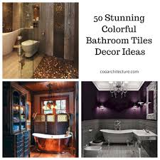 Bathrooms Tiles Designs Ideas 50 Stunning Colorful Bathroom Tiles Decor Ideas Coo Architecture