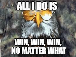 All I Do Is Win Meme - go murica imgflip