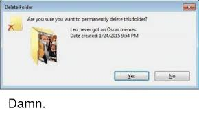 Meme Folder - delete folder are you sure you want to permanently delete this