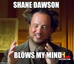 Shane Dawson Memes - shane dawson blows my mind imgflip