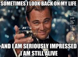 Memes About Life - sometimes i look back on my life meme