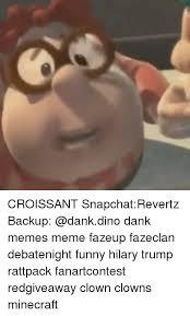 Croissant Meme - 25 best memes about clown clown memes