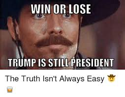 Easy Meme Generator - win or lose trump download still president is meme generator the