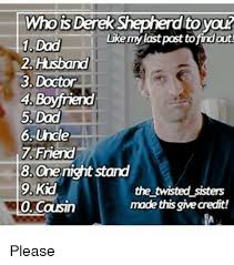 Derek Meme - who is derek shepherd toyonr like my last past tofndout dad