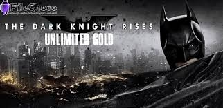 download game android mod apk filechoco the dark knight rises unlimited gold v1 1 3 apk filechoco