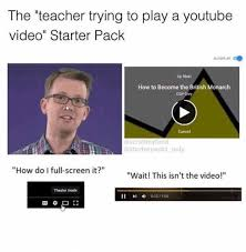 Youtube Video Meme - dopl3r com memes the teacher trying to play a youtube video