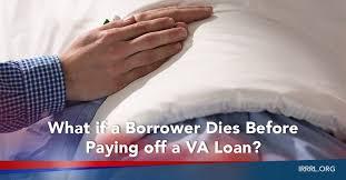 va arm loan what if a borrower dies before paying a va loan irrrl