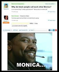 Monica Meme Denzel - 22 unbelievable questions asked on yahoo that you will be shocked to