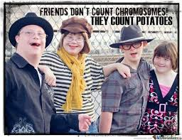 Disability Memes - syndrom memes best collection of funny syndrom pictures