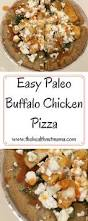 438 best kid friendly dinners images on pinterest chicken easy paleo buffalo chicken pizza the health nut mama