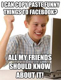 Copy Paste Memes - i can copy paste funny things to facebook all my friends should
