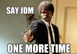 Jdm Memes - say jdm one more time samuel l jackson quickmeme